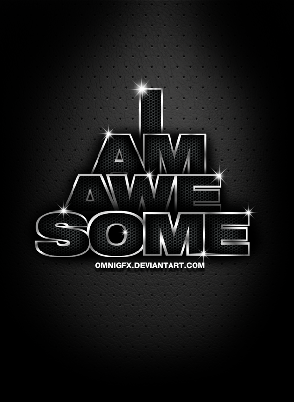 I am awesome by omnigfx delicious digital art
