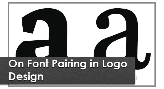 On font pairing in logo des Helpful Articles to Improve the Typography in Logo Designs