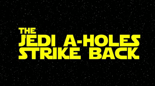 jedi A Holes Strike Back 1 600x333 The most idiots Jedi of the galaxy are back...