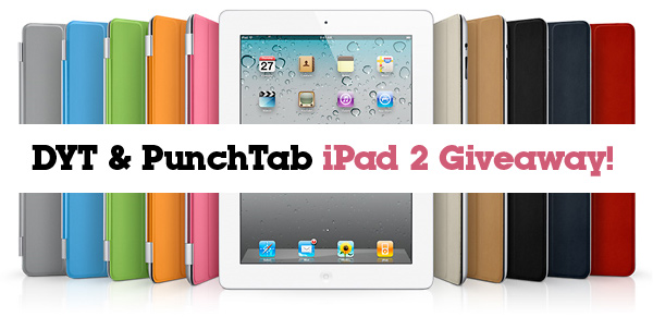 ipad2giveaway Win iPad 2 by Entering DYT & PunchTab Giveaway!