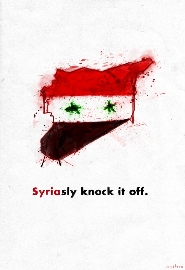 syriasly1 750x1095 Syria sly Knock It Off by Rezatron