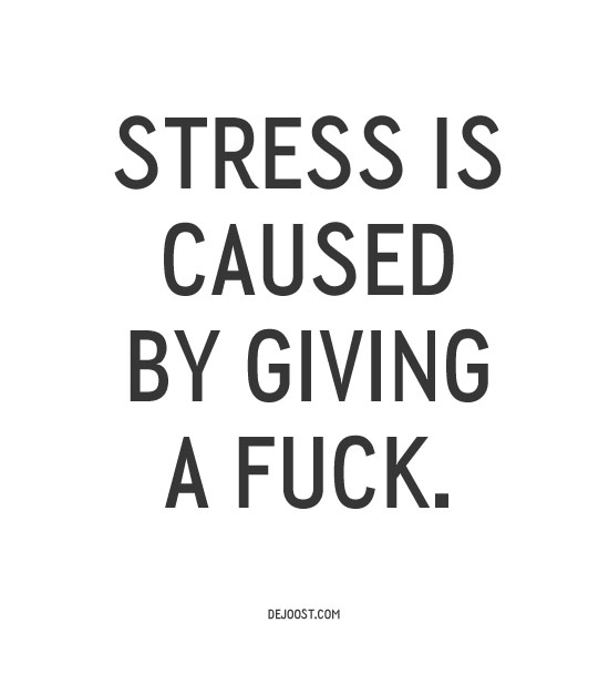 stress Stop giving a f*ck