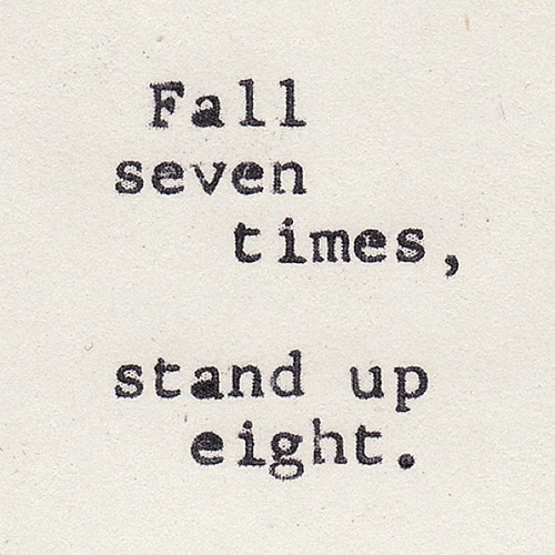 tumblr mcoarwkgOC1qiqf01o1 500 Fall seven times. Stand up eight.
