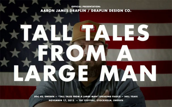 draplin 1 Tall tales from a large man