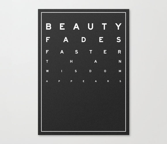 beauty wordboners Beauty fades faster than wisdom appears