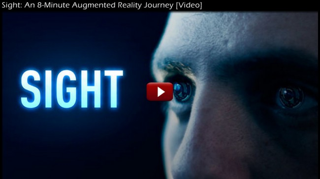 Sight An 8 Minute Augmented Reality Journey 650x365 Sight: An 8 Minute Augmented Reality Journey [Video]