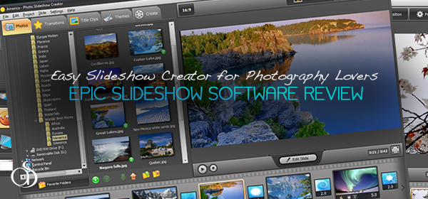 best photo slideshow creator easy photography software review 2013 600x280 Easy Slideshow Creator for Photography Lovers