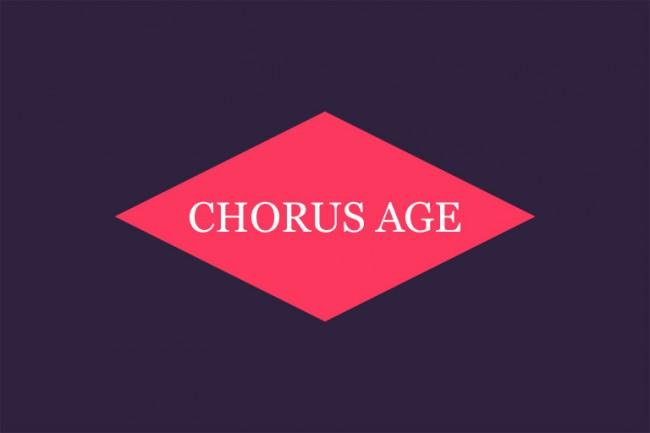 chorusage1 650x433 Chorus Age
