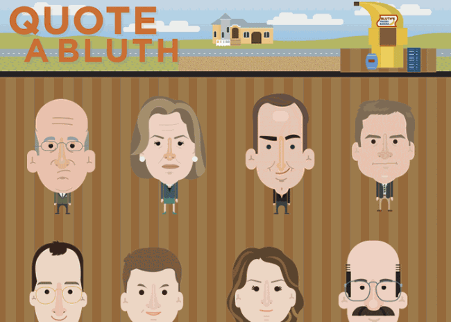 Quote a Bluth 1 C5 650x464 Quote a Bluth