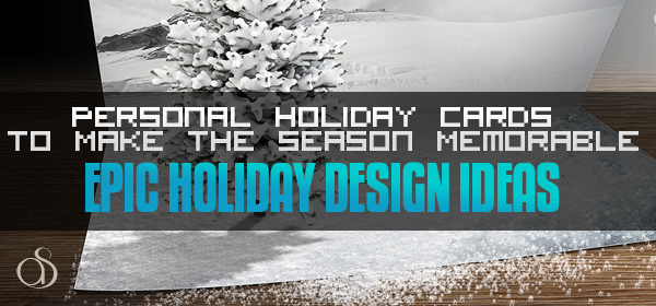 how to make personal holiday cards to make the holiday season memoriable crafty diy design tips resource 2013 600x280 Personal Holiday Cards to Make the Season Memorable