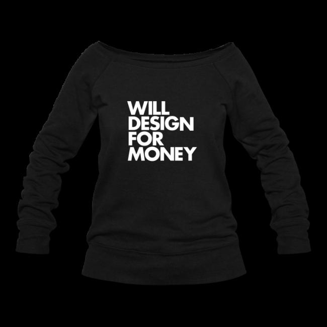 1width750height7501 650x650 WILL DESIGN FOR MONEY Sweatshirt by WORDS BRAND™