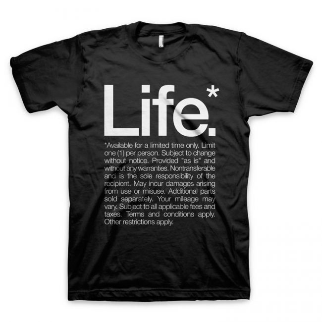 LIFE AVAILABLE FOR A LIMITED TIME TEE 650x650 Life. Available For A Limited Time Only. New Year Inspiration by WORDS BRAND™