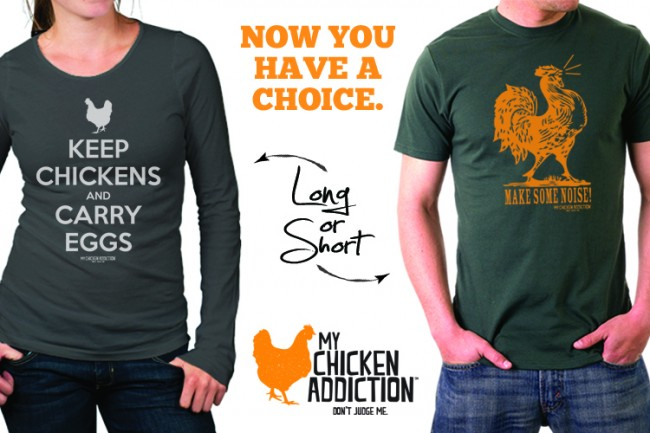 LS ad 650x433 My Chicken Addiction T shirts