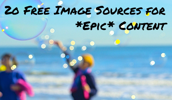 free images Free Image Sources to Make Your Great Content *Epic*