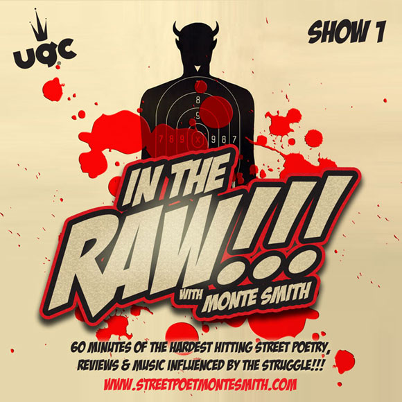 INTHERAW FT In The Raw!!! with Street Poet Monte Smith Show 1