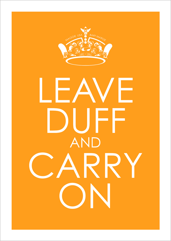 Leave Duff and Carry On - Moe´s Orange
