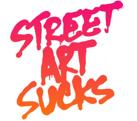 streetartsucks Win Street Art Sucks T shirt