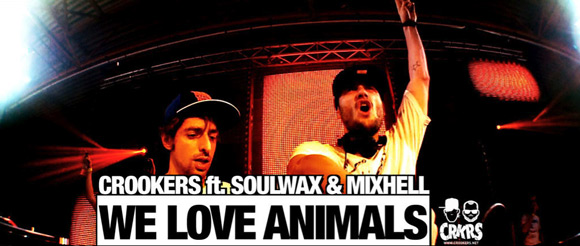 dytcrookers Crookers featuring Soulwax and Mixhell   We Love Animals